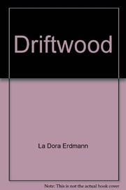 Cover of: Driftwood: techniques and projects. | La Dora Erdmann