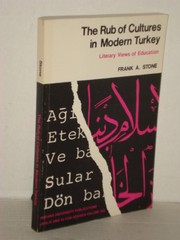 Cover of: The rub of cultures in modern Turkey | Frank A. Stone