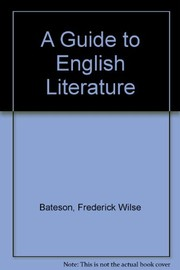 Cover of: A guide to English literature | Frederick Wilse Bateson