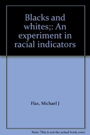 Cover of: Blacks and whites | Michael J. Flax
