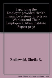 Cover of: Expanding the employer-provided health insurance system