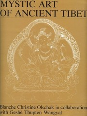Cover of: Mystic art of ancient Tibet | Blanche Christine Olschak