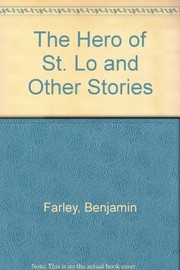 Cover of: The hero of St. Lo | Benjamin Wirt Farley