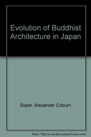 Cover of: The evolution of Buddhist architecture in Japan