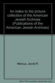 Cover of: An index to the picture collection of the American Jewish Archives
