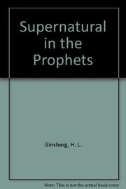 Cover of: The supernatural in the prophets