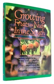 Cover of: Growing fruits & nuts in the South | William D. Adams