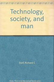 Cover of: Technology, society, and man | Dorf, Richard C.