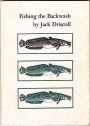 Cover of: Fishing the backwash | Jack Driscoll