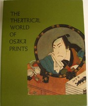 Cover of: The theatrical world of Osaka prints