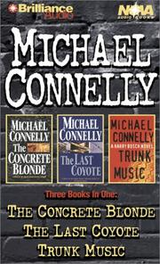 Cover of: Michael Connelly Collection: The Concrete Blonde, The Last Coyote, Trunk Music (Harry Bosch)