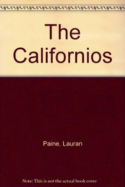 Cover of: The Californios | Lauran Paine