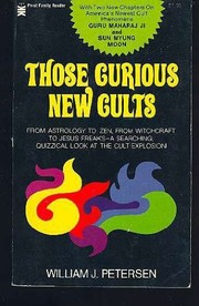 Cover of: Those curious new cults in the 80s | William J. Petersen