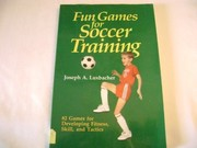Cover of: Fun games for soccer training