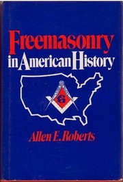Cover of: Freemasonry in American history | Allen E. Roberts