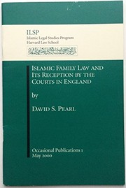 Cover of: Islamic family law and its reception by the courts in England | David Pearl