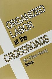 Cover of: Organized labor at the crossroads |