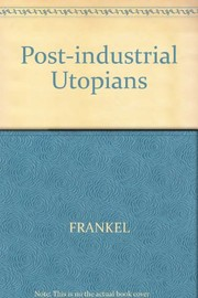 Cover of: The post-industrial utopians | Boris Frankel