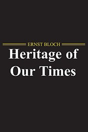 Cover of: Heritage of our times | Ernst Bloch