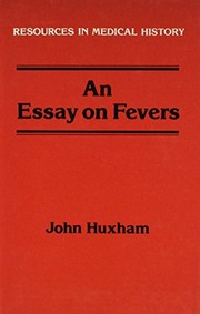 Cover of: An essay on fevers | John Huxham