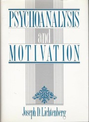 Cover of: Psychoanalysis and motivation | Joseph D. Lichtenberg