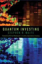 Cover of: Quantum Investing | Stephen R. Waite