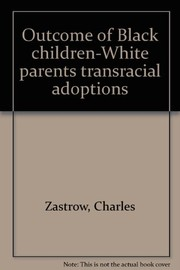 Cover of: Outcome of Black children-White parents transracial adoptions