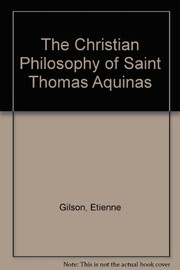Cover of: The Christian philosophy of St. Thomas Aquinas | Г‰tienne Gilson