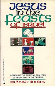 Cover of: Jesus in the feasts of Israel | Richard Booker