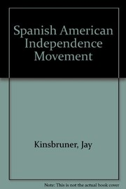 Cover of: The Spanish-American independence movement