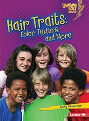 Cover of: Hair Traits: Color, Texture, and More (Lightning Bolt Books ® ― What Traits Are in Your Genes?)