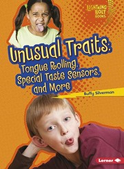 Cover of: Unusual Traits: Tongue Rolling, Special Taste Sensors, and More (Lightning Bolt Books ® ― What Traits Are in Your Genes?)