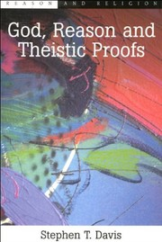 Cover of: God, reason and theistic proofs | Stephen T. Davis