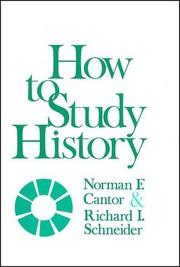 Cover of: How to study history | Norman F. Cantor