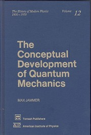 Cover of: The conceptual development of quantum mechanics