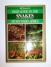 Bill Branchs field guide to the snakes and other reptiles of southern Africa.
