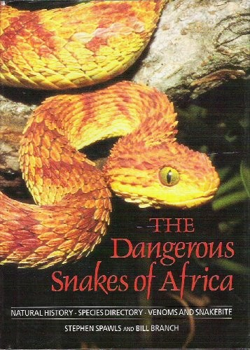 The dangerous snakes of Africa by Stephen Spawls