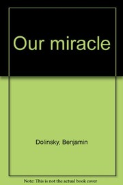 Cover of: Our miracle | Benjamin Dolinsky