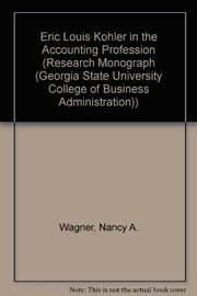 Cover of: Eric Louis Kohler in the accounting profession | Nancy A. Wagner