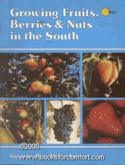 Cover of: Growing fruits, berries, & nuts in the South | George Ray McEachern