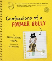 Cover of: Confessions of a Former Bully