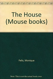 Cover of: The house | Monique FeМЃlix