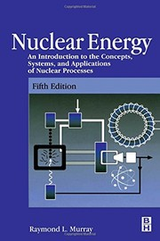 Cover of: Nuclear energy | Raymond LeRoy Murray
