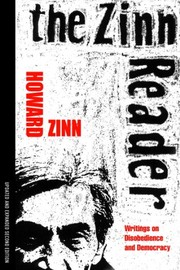 Cover of: The Zinn Reader: Writings on Disobedience and Democracy | Howard Zinn