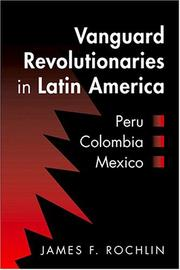 Cover of: Vanguard revolutionaries in Latin America | James Francis Rochlin