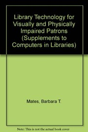 Cover of: Library technology for visually and physically impaired patrons | Barbara T. Mates