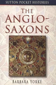 Cover of: The Anglo-Saxons | Barbara Yorke