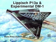 Cover of: Lippisch P13a & experimental DM-1 | Hans-Peter Dabrowski