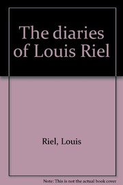 Cover of: The diaries of Louis Riel