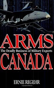 Cover of: Arms Canada | Ernie Regehr